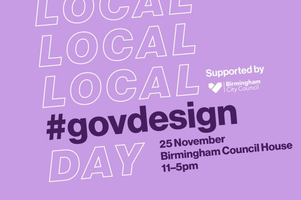 Announcement graphic for Local #govdesign Day on 25 November 2019 at Birmingham Council House from 11 to 5 o'clock; supported by Birmingham City Council